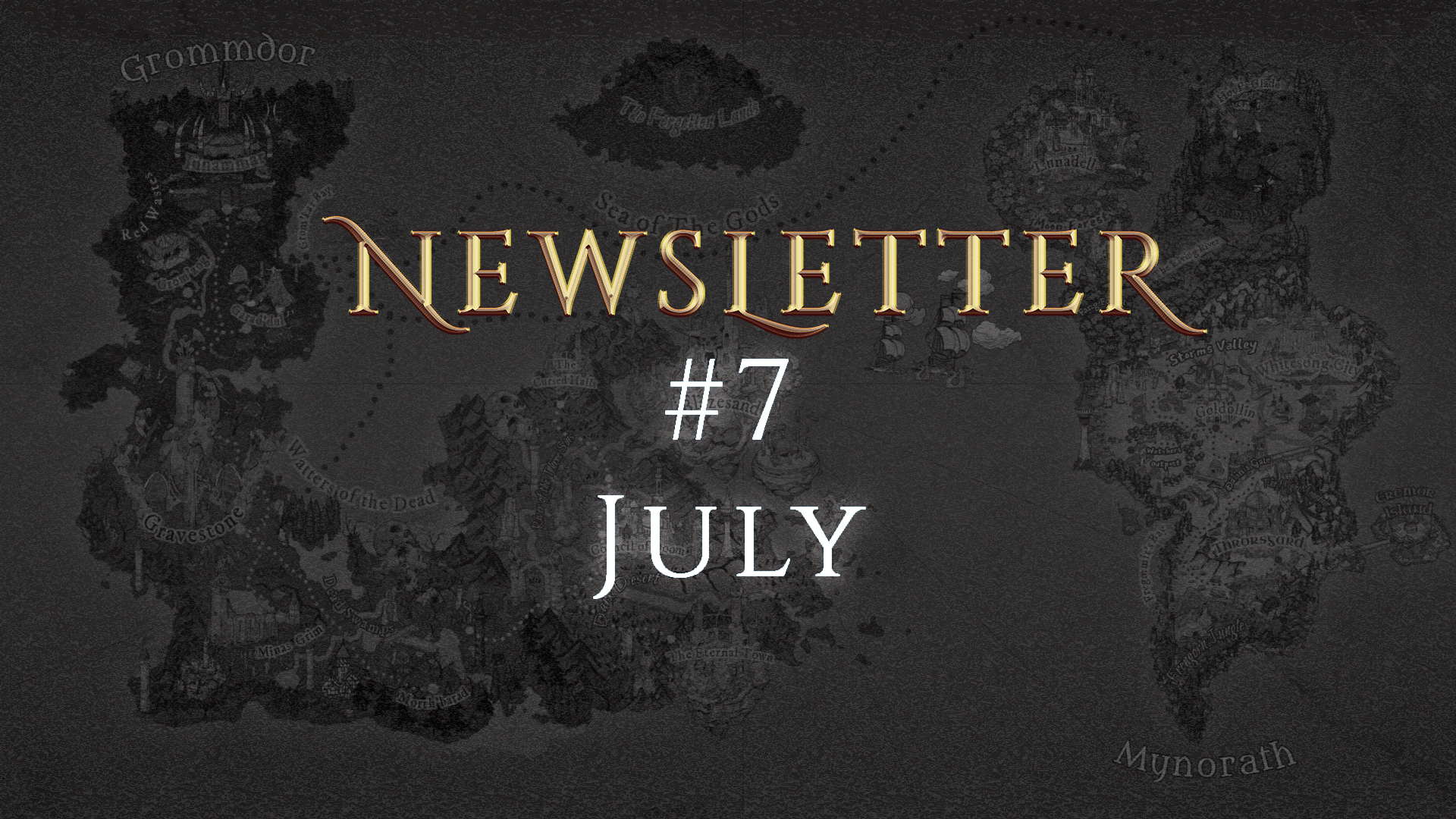 Monthly Newsletter #7 - July